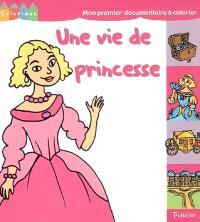 Une vie de princesse
