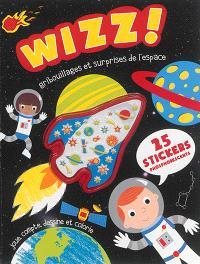 Wizz ! : gribouillages et surprises de l'espace : joue, compte, dessine et colorie