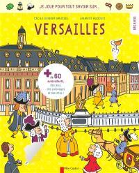 Je joue pour tout savoir sur... Versailles