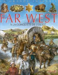 Le Far West : à la conquête de l'Ouest