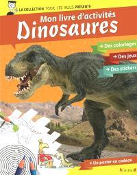 Dinosaures : mon livre d'activités
