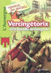 Vercingétorix et la bataille de Gergovie