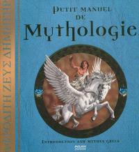 Petit manuel de mythologie : introduction aux mythes grecs