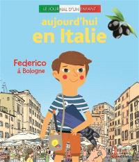 Aujourd'hui en Italie : Federico à Bologne