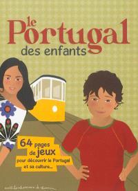 Le Portugal des enfants : 64 pages de jeux pour découvrir le Portugal et sa culture...