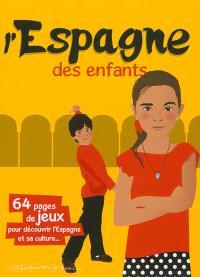 L'Espagne des enfants : 64 pages de jeux pour découvrir l'Espagne et sa culture...