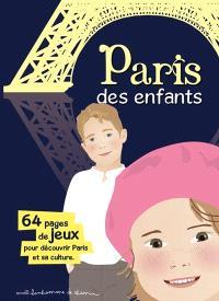 Paris des enfants : 64 pages de jeux pour découvrir Paris et sa culture