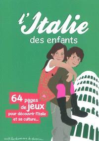 L'Italie des enfants : 64 pages de jeux pour découvrir l'Italie et sa culture...