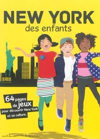 New York des enfants : 64 pages de jeux pour découvrir New York et sa culture