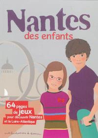 Nantes des enfants : 64 pages de jeux pour découvrir Nantes et la Loire-Antlantique