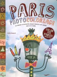 Paris photocoloriage : le cahier d'activités pour créatifs en herbe de 5 à 12 ans