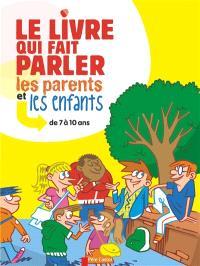 Le livre qui fait parler les parents et les enfants de 7 à 10 ans
