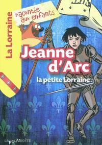 Jeanne d'Arc : la petite Lorraine