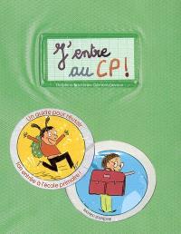 J'entre au CP ! : un guide pour réussir ton entrée à l'école primaire !