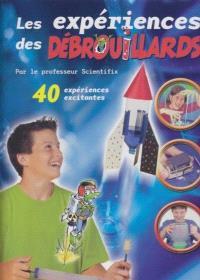 Les expériences des Débrouillards. Volume 1 ,  : 40 expériences excitantes