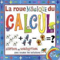 La roue magique du calcul : additions et soustractions avec toutes les solutions !