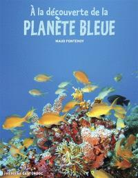 A la découverte de la planète bleue