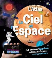 L'atlas plus : le ciel et l'espace