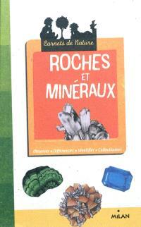 Roches et minéraux : observer, différencier, identifier, collectionner