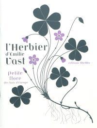 L'herbier d'Emilie Vast : petite flore des bois d'Europe