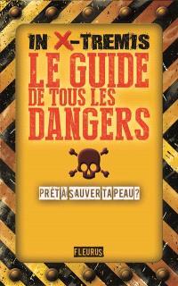Le guide de tous les dangers