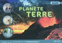 Planète Terre : explore la planète en 3 dimensions !
