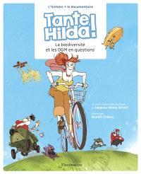 Tante Hilda ! : la biodiversité et les OGM en questions : l'histoire + le documentaire