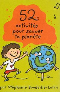 52 activités pour sauver ta planète