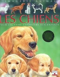 Les chiens : pour les faire connaître aux enfants