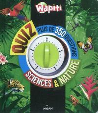 Wapiti quiz : plus de 350 questions sciences & nature