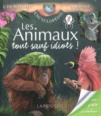 Les animaux, tout sauf idiots !