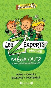 Les Z'experts nature : méga quiz : 200 questions-réponses
