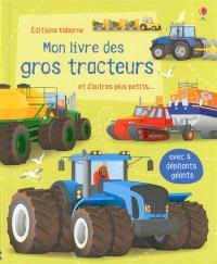 Mon livre des gros tracteurs : et d'autres plus petits...