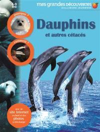 Dauphins : et autres cétacés : pourquoi ? Comment ?