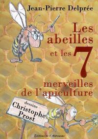 Les abeilles et les 7 merveilles de l'apiculture