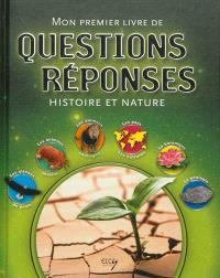 Mon premier livre de questions-réponses : histoire et nature