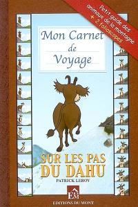Sur les pas du dahu : mon carnet de voyage : petit guide des animaux de la montagne + 2 folioscopes