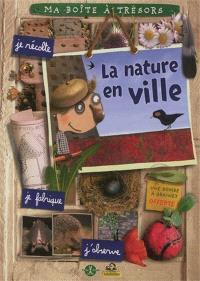 La nature en ville : je récolte, je fabrique, j'observe