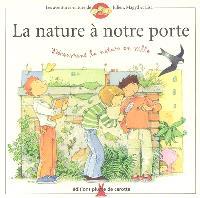 Les aventures-nature de Julien, Magyd et Lisa. Volume 2004, La nature à notre porte : découvrons la nature en ville