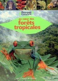 Au coeur des forêts tropicales