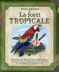 La forêt tropicale : journal de bord d'un explorateur