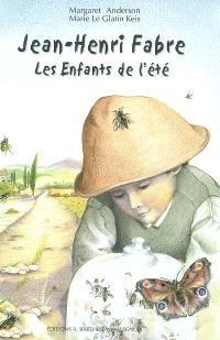 Les insectes de Jean-Henri Fabre, Les enfants de l'été