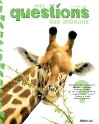 Mes questions aux animaux : de 7 à 11 ans