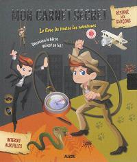 Mon carnet secret : le livre de toutes les aventures