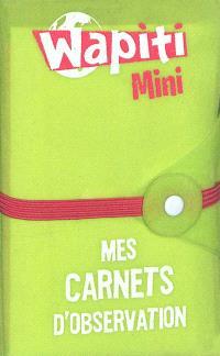 Wapiti mini : mes carnets d'observation