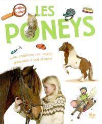 Les poneys : mieux connaître les poneys, apprendre à s'en occuper