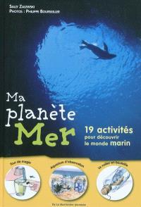 Ma planète mer : 19 activités pour découvrir le monde marin