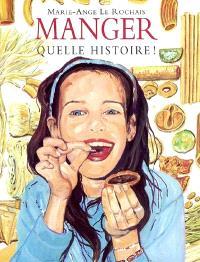 Manger, quelle histoire !