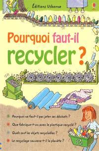 Pourquoi faut-il recycler ?