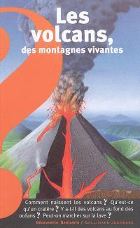 Les volcans, des montagnes vivantes